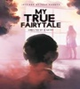 My True Fairytale 2021 FZtvseries
